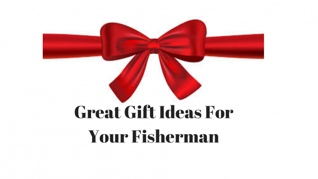 Gift Ideas For Your Fisherman